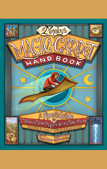 Mossby's Magic Carpet Handbook: A Flyer's Guide to Mossby's Model D3 Extra-Small Magic Carpet